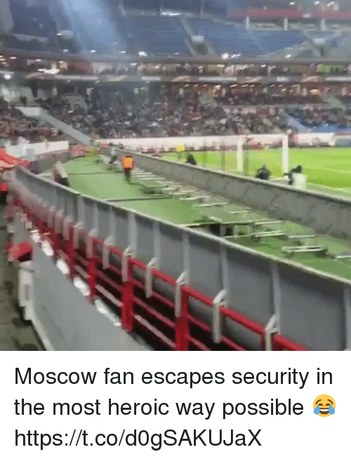 Soccer, Moscow, and Security: Moscow fan escapes security in the most heroic way possible 😂 https://t.co/d0gSAKUJaX