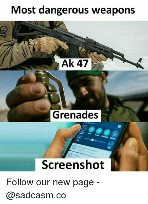 Grenades: Most dangerous weapons  Ak 47  Grenades  Screenshot Follow our new page - @sadcasm.co