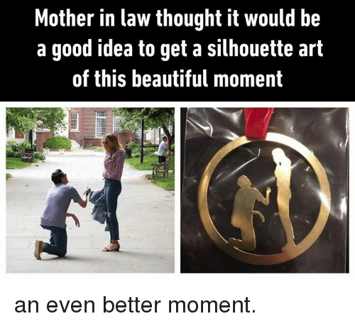 mother in law: Mother in law thought it would be  a good idea to get a silhouette art  of this beautiful moment an even better moment.