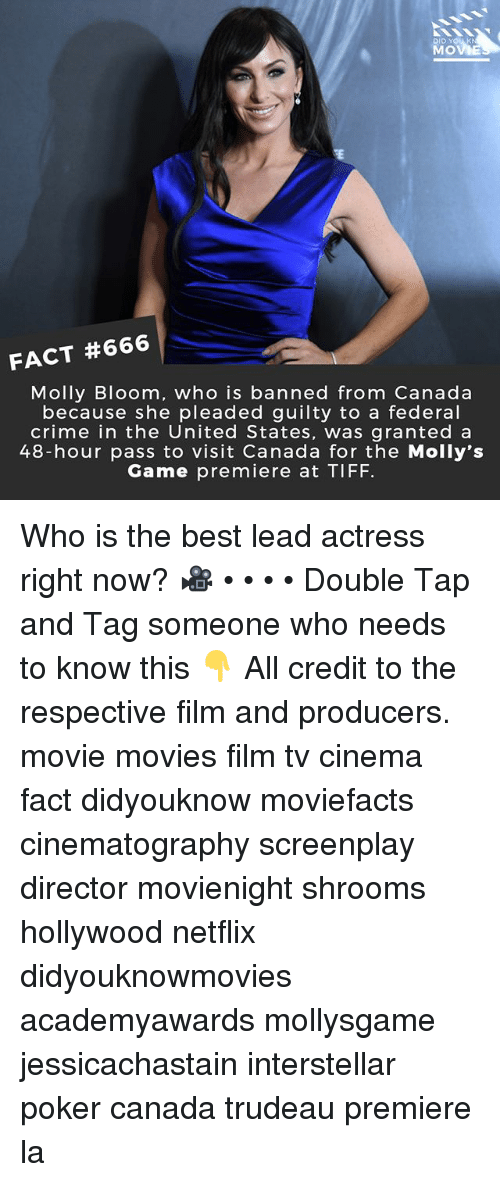 Crime, DeMarcus Cousins, and Interstellar: MOVE  FACT #666  Molly Bloom, who is banned from Canada  because she pleaded guilty to a federal  crime in the United States, was granted a  48-hour pass to visit Canada for the Molly's  Game premiere at TIFF Who is the best lead actress right now? 🎥 • • • • Double Tap and Tag someone who needs to know this 👇 All credit to the respective film and producers. movie movies film tv cinema fact didyouknow moviefacts cinematography screenplay director movienight shrooms hollywood netflix didyouknowmovies academyawards mollysgame jessicachastain interstellar poker canada trudeau premiere la