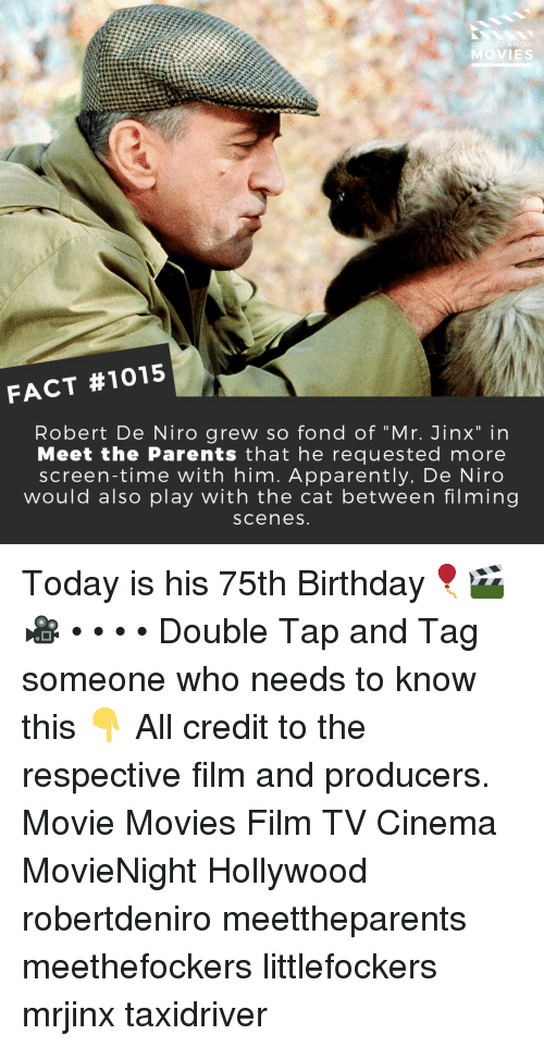"Apparently, Birthday, and Memes: MOVIES  FACT #1015  Robert De Niro grew so fond of ""Mr. Jinx"" in  Meet the Parents that he requested more  screen-time with him. Apparently, De Niro  would also play with the cat between filming  scenes Today is his 75th Birthday🎈🎬🎥 • • • • Double Tap and Tag someone who needs to know this 👇 All credit to the respective film and producers. Movie Movies Film TV Cinema MovieNight Hollywood robertdeniro meettheparents meethefockers littlefockers mrjinx taxidriver"
