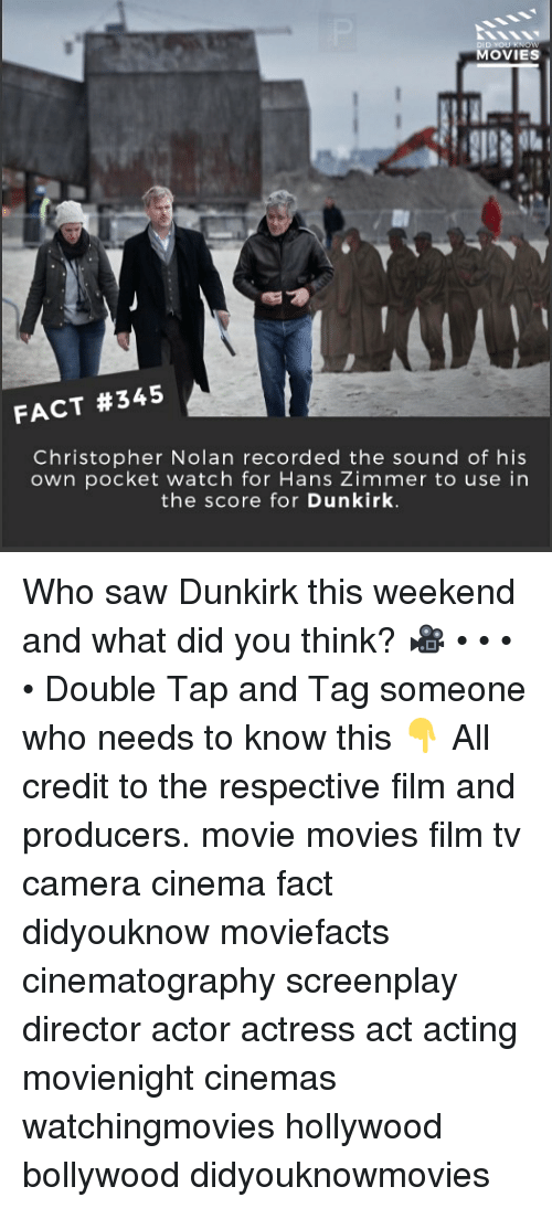christopher nolan: MOVIES  FACT #345  Christopher Nolan recorded the sound of his  own pocket watch for Hans Zimmer to use in  the score for Dunkirk Who saw Dunkirk this weekend and what did you think? 🎥 • • • • Double Tap and Tag someone who needs to know this 👇 All credit to the respective film and producers. movie movies film tv camera cinema fact didyouknow moviefacts cinematography screenplay director actor actress act acting movienight cinemas watchingmovies hollywood bollywood didyouknowmovies