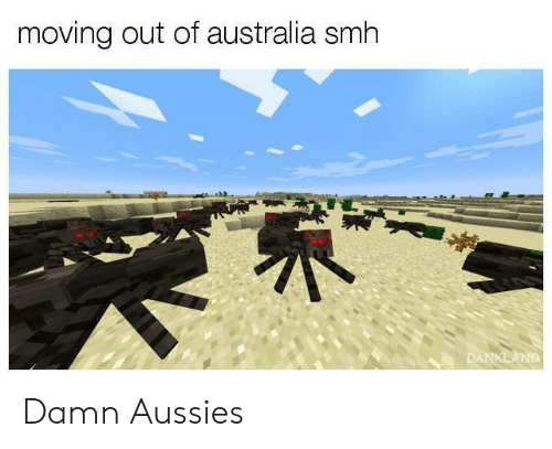 Smh, Australia, and Aussies: moving out of australia smh  AND Damn Aussies