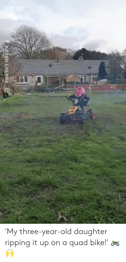 ripping: -MP  REN CHERRY 'My three-year-old daughter ripping it up on a quad bike!' 🏍️🙌