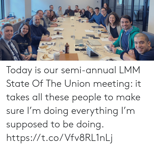 Memes, Today, and 🤖: MPARO Today is our semi-annual LMM State Of The Union meeting: it takes all these people to make sure I'm doing everything I'm supposed to be doing. https://t.co/Vfv8RL1nLj