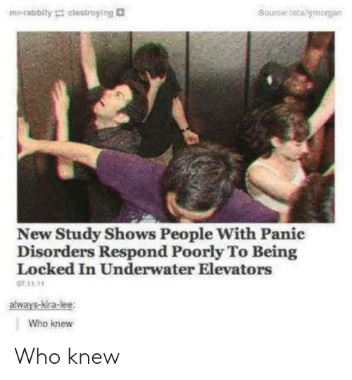 Underwater: mr-rabbity clestroying  Source totallymorgan  New Study Shows People With Panic  Disorders Respond Poorly To Being  Locked In Underwater Elevators  07.11.11  always-kira-lee  Who knew Who knew