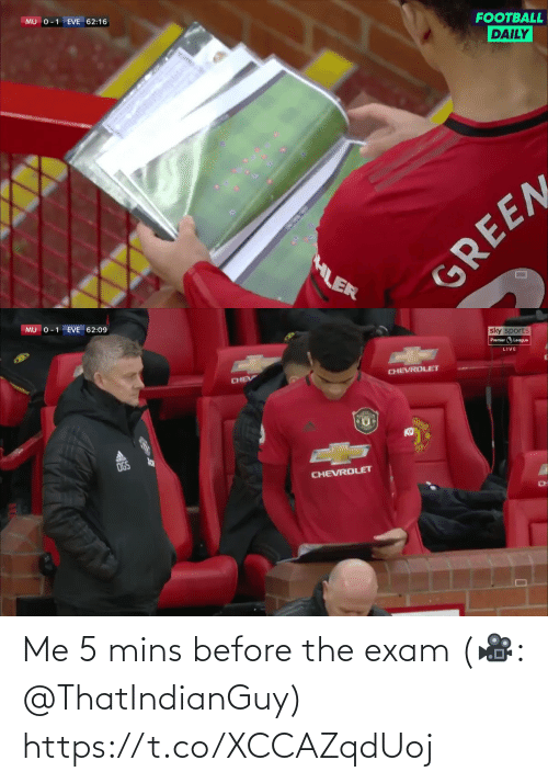 sky: MU 0-1 EVE 62:16  FOOTBALL  DAILY  HLER  GREEN   MU 0-1 EVE 62:09  sky sports  Premier League  LIVE  CHEV  CHEVROLET  OGS  CHEVROLET  CH Me 5 mins before the exam  (🎥: @ThatIndianGuy) https://t.co/XCCAZqdUoj