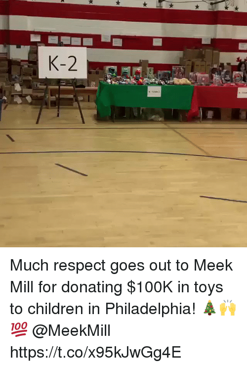 meek: Much respect goes out to Meek Mill for donating $100K in toys to children in Philadelphia! 🎄🙌💯 @MeekMill https://t.co/x95kJwGg4E