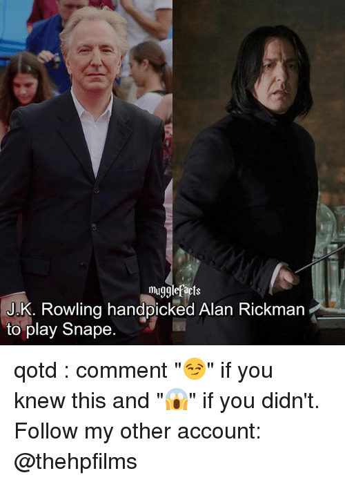 """Rickman: mugglefacts  J.K. Rowling handpicked Alan Rickman  to play Snape. qotd : comment """"😏"""" if you knew this and """"😱"""" if you didn't. Follow my other account: @thehpfilms"""