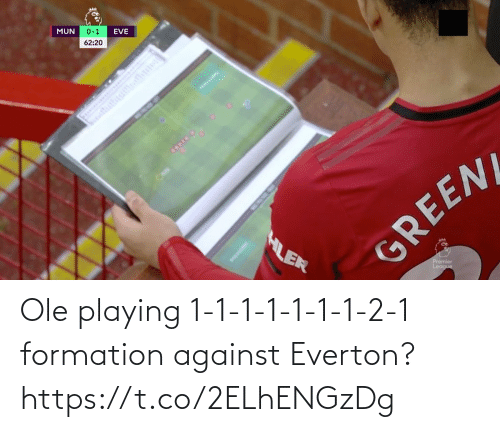 eve: MUN  0-1  EVE  62:20  HLER  GREENL  Premier  League Ole playing 1-1-1-1-1-1-1-2-1 formation against Everton? https://t.co/2ELhENGzDg