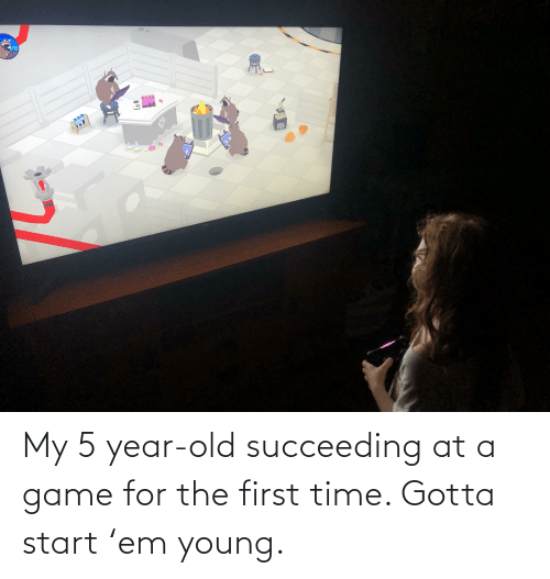 Gotta: My 5 year-old succeeding at a game for the first time. Gotta start 'em young.
