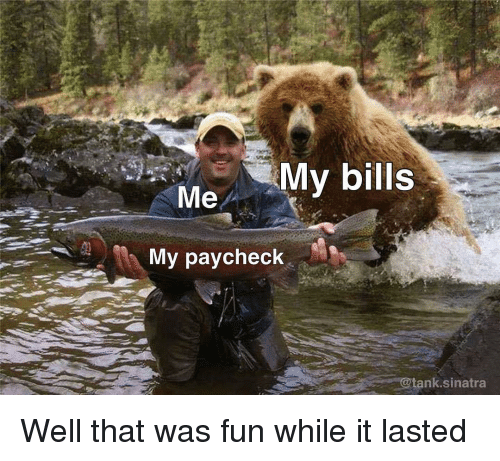 Funny, Bills, and Fun: My bills  My paycheck  @tank.sinatra Well that was fun while it lasted