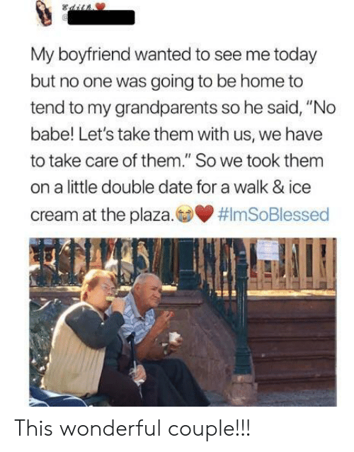 "Date, Home, and Ice Cream: My boyfriend wanted to see me today  but no one was going to be home to  tend to my grandparents so he said, ""No  babe! Let's take them with us, we have  to take care of them."" So we took thenm  on a little double date for a walk & ice  cream at the plaza. This wonderful couple!!!"