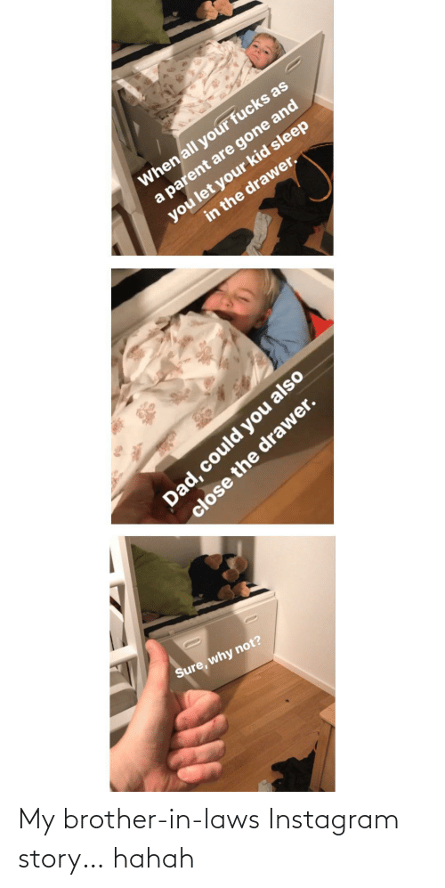 my brother: My brother-in-laws Instagram story… hahah