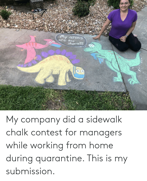 working: My company did a sidewalk chalk contest for managers while working from home during quarantine. This is my submission.