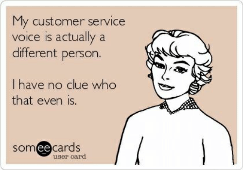Voice, Clue, and Who: My customer service  voice is actually a  different person.  I have no clue who  that even is.  somee cards  user card