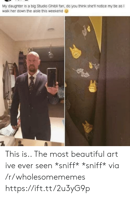Beautiful, Art, and Shell: My daughter is a big Studio Ghibli fan, do you think she'll notice my tie as I  walk her down the aisle this weekend This is.. The most beautiful art ive ever seen *sniff* *sniff* via /r/wholesomememes https://ift.tt/2u3yG9p