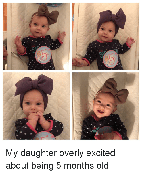 Old, Daughter, and Months