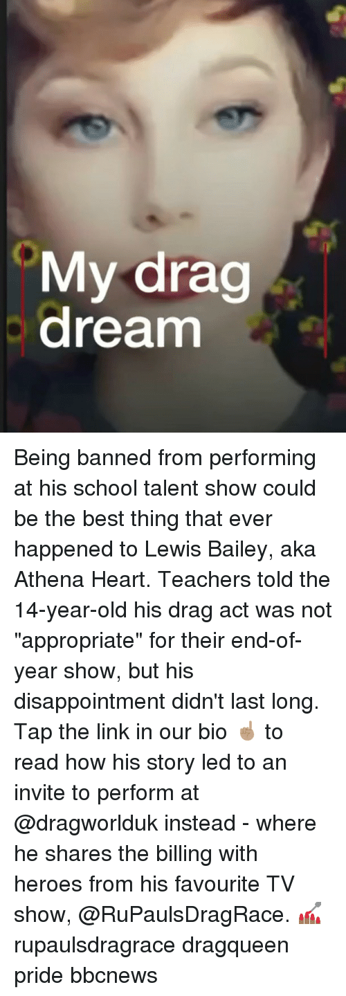 "Memes, School, and Athena: My drag  dream Being banned from performing at his school talent show could be the best thing that ever happened to Lewis Bailey, aka Athena Heart. Teachers told the 14-year-old his drag act was not ""appropriate"" for their end-of-year show, but his disappointment didn't last long. Tap the link in our bio ☝🏽 to read how his story led to an invite to perform at @dragworlduk instead - where he shares the billing with heroes from his favourite TV show, @RuPaulsDragRace. 💅🏾 rupaulsdragrace dragqueen pride bbcnews"
