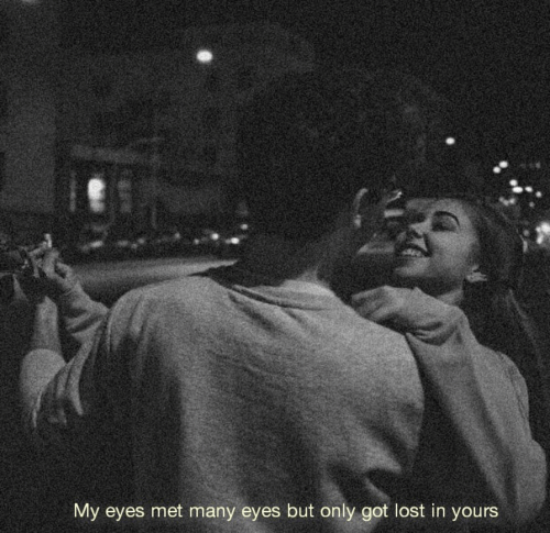 Lost, Got, and Eyes: My eyes met many eyes but only got lost in yours
