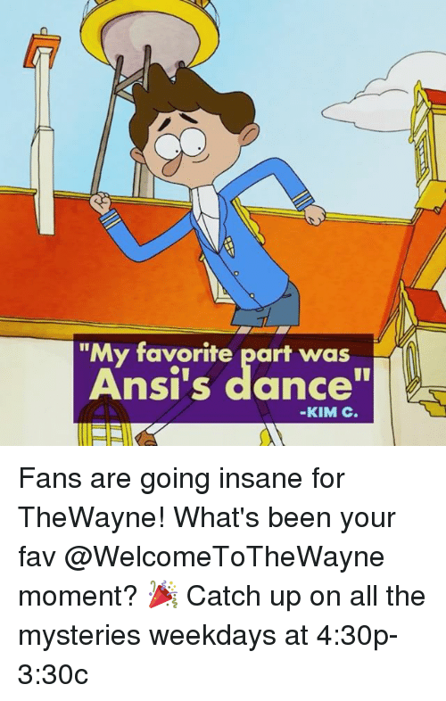 """Going Insane: """"My favorite part was  Ansi's dance""""  -KIM C. Fans are going insane for TheWayne! What's been your fav @WelcomeToTheWayne moment? 🎉 Catch up on all the mysteries weekdays at 4:30p-3:30c"""