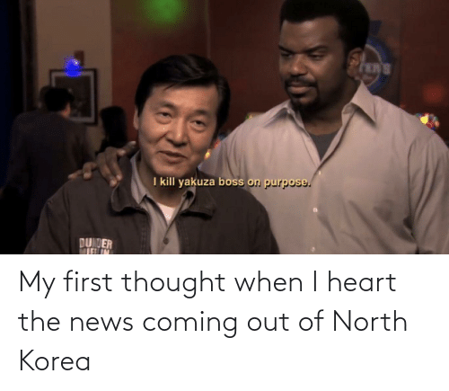 Coming Out: My first thought when I heart the news coming out of North Korea