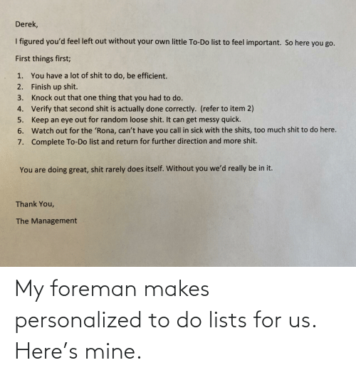 mine: My foreman makes personalized to do lists for us. Here's mine.