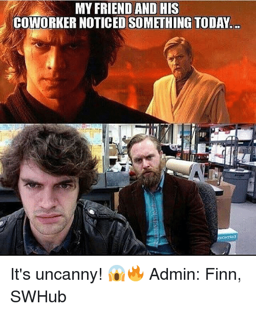 Noticably: MY FRIEND AND HIS  COWORKER NOTICED SOMETHING TODAY It's uncanny! 😱🔥 Admin: Finn, SWHub