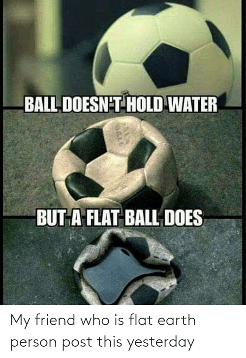 Flat Earth: My friend who is flat earth person post this yesterday