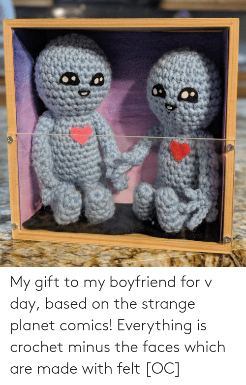 faces: My gift to my boyfriend for v day, based on the strange planet comics! Everything is crochet minus the faces which are made with felt [OC]