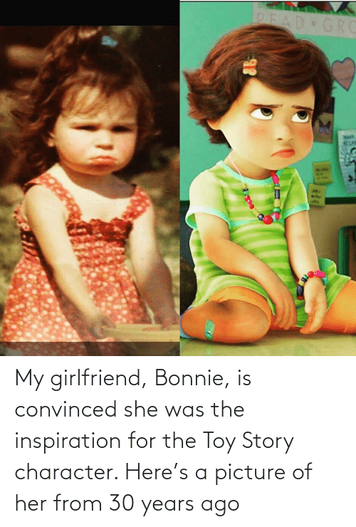 toy: My girlfriend, Bonnie, is convinced she was the inspiration for the Toy Story character. Here's a picture of her from 30 years ago