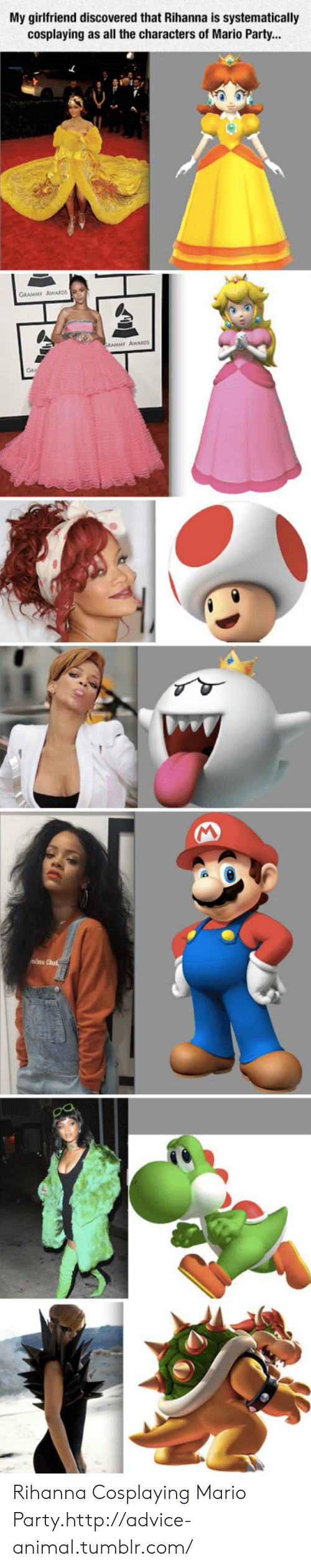 mario party: My girlfriend discovered that Rihanna is systematically  cosplaying as all the characters of Mario Party...  GRAMMY AWARDS  mins Clut Rihanna Cosplaying Mario Party.http://advice-animal.tumblr.com/