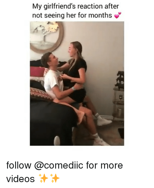 Memes, Videos, and Girlfriends: My girlfriend's reaction after  not seeing her for months follow @comediic for more videos ✨✨