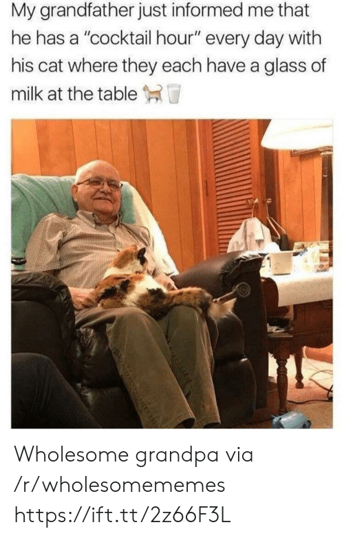 """Grandpa, Wholesome, and Cat: My grandfather just informed me that  he has a """"cocktail hour"""" every day with  his cat where they each have a glass of  milk at the table  मो पा Wholesome grandpa via /r/wholesomememes https://ift.tt/2z66F3L"""