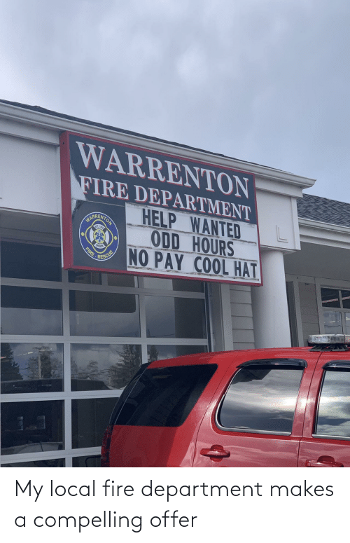 My: My local fire department makes a compelling offer