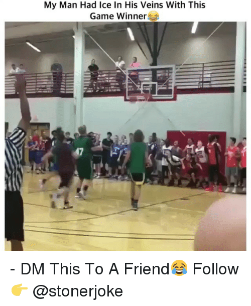 Memes, Game, and 🤖: My Man Had Ice In His Veins With This  Game Winner - DM This To A Friend😂 Follow 👉 @stonerjoke