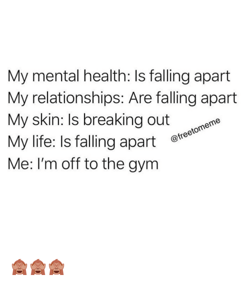 My Relationship Is Falling Apart: 25+ Best Memes About Mental Health