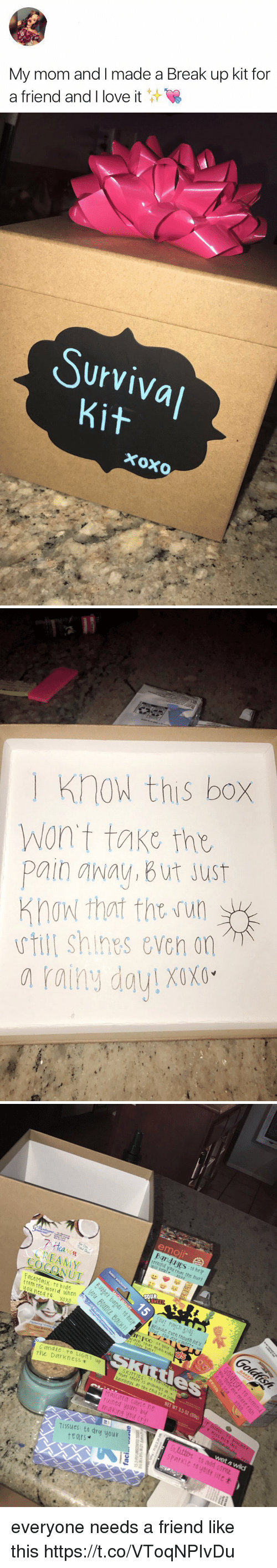 andie: My mom and I made a Break up kit for  a friend and I love it   Surviva  kit  xoxo   Know this box  Won't take the  Pain away, B ut Just  Know that th un  till shines even on  rainy dau! XOXO   emO  Bandages to help  emind you that the hurt  7 Haven  CREAMY  COCONUT  SOUR  FaceMasK: to hide b  from the Worid When lds  ou needto. xoxo  our parch Kids  ccause cveh though ht's  POO  wash that man right  C andie To LIGITT up  the Darkness . up  that there IS g:ways a  9  ainbów at the end of a Sto  ET WT 3.5 02 (99g)  Mascara couse he  ruined yours buy  making you Crd  Tissues: ta dry your  sparkle to your life  fears everyone needs a friend like this https://t.co/VToqNPIvDu