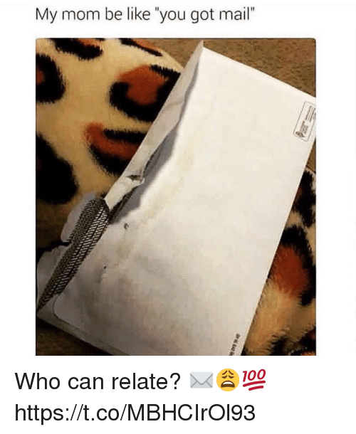 """Be Like, Mail, and Mom: My mom be like """"you got mail"""" Who can relate? ✉️😩💯 https://t.co/MBHCIrOl93"""