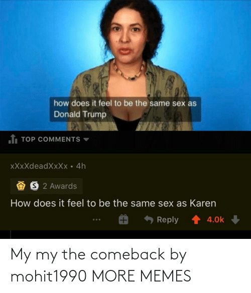 Comeback: My my the comeback by mohit1990 MORE MEMES