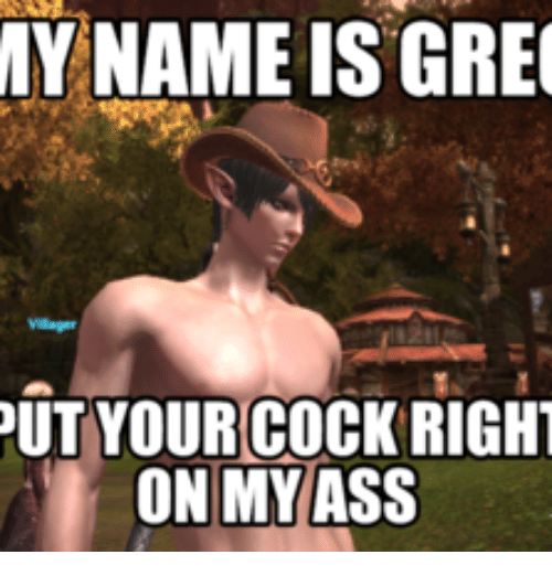 Cock My Name Is And Greg My Name Is Greg Ut Your Cock Right On My Ass