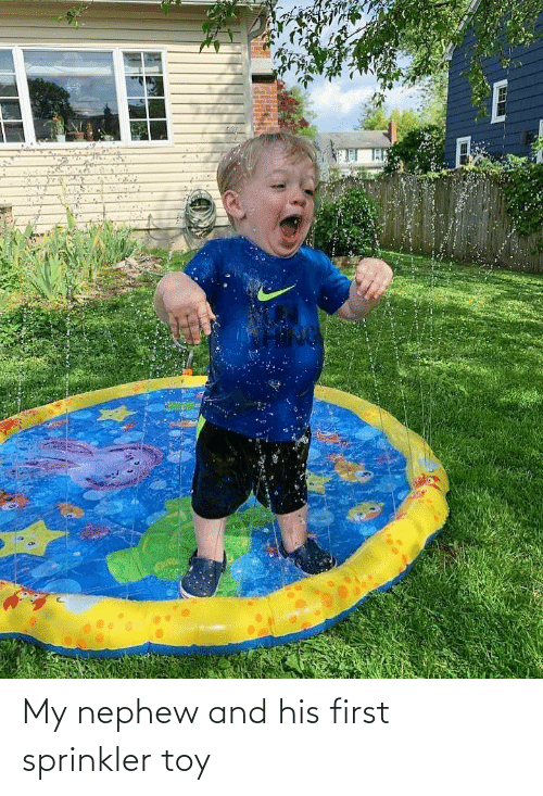 toy: My nephew and his first sprinkler toy