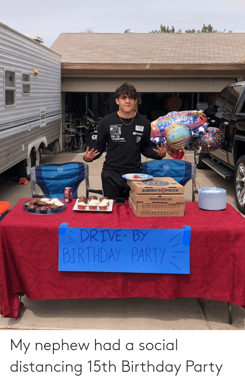 birthday party: My nephew had a social distancing 15th Birthday Party