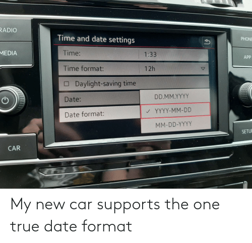 car: My new car supports the one true date format