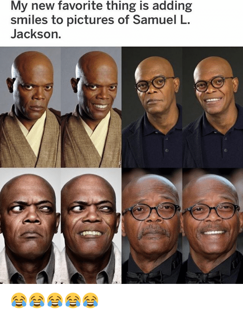 Samuel L. Jackson, Pictures, and Girl Memes: My new favorite thing is adding  smiles to pictures of Samuel L  Jackson. 😂😂😂😂😂