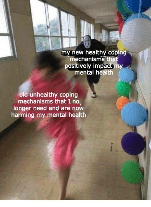 Old, Mental Health, and Health: my new healthy coping  mechanisms that  positively impact my  mental healt  Ith  old unhealthy coping  mechanisms that I no  longer need and are now  harming my mental health
