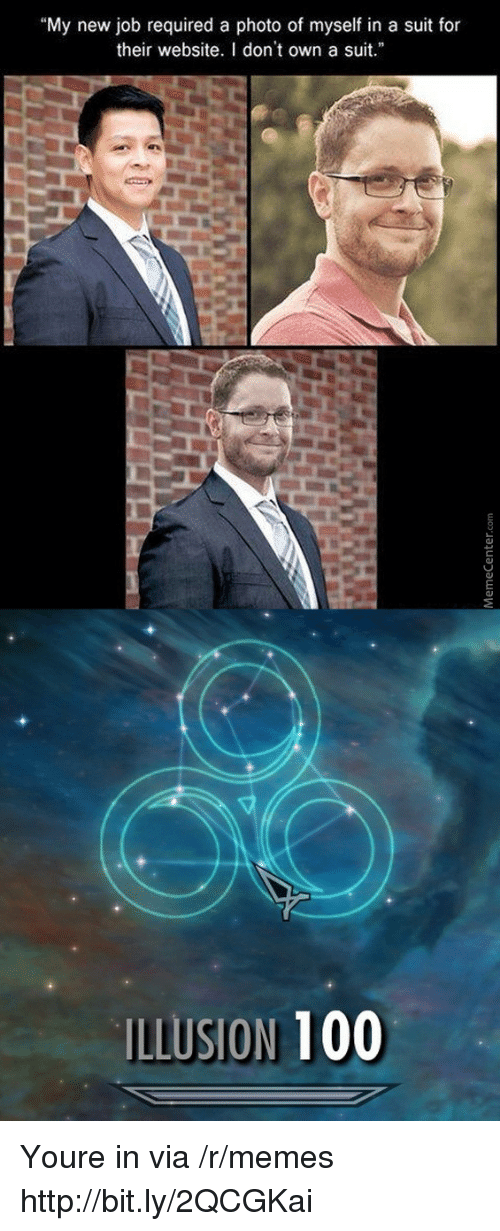 """Anaconda, Memes, and Http: """"My new job required a photo of myself in a suit for  their website. I don't own a suit  ILLUSION 100 Youre in via /r/memes http://bit.ly/2QCGKai"""