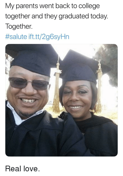 College, Love, and Parents: My parents went back to college  together and they graduated today.  Together.  #salute ift.tt/2g6sYHn Real love.