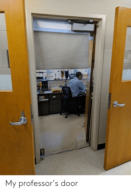 Door, Professor, and My: My professor's door