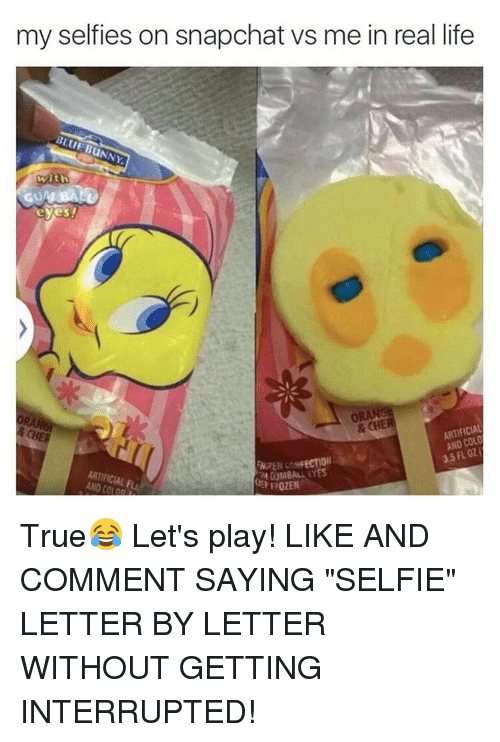 "Bunni: my selfies on snapchat vs me in real life  BLUE BuNNY.  eyes!  ORANGE  & ARTIFICIAL  AND FLOZ  3.5 M GUMBALL EYES  ARTIFICIAL  02EN True😂 Let's play! LIKE AND COMMENT SAYING ""SELFIE"" LETTER BY LETTER WITHOUT GETTING INTERRUPTED!"